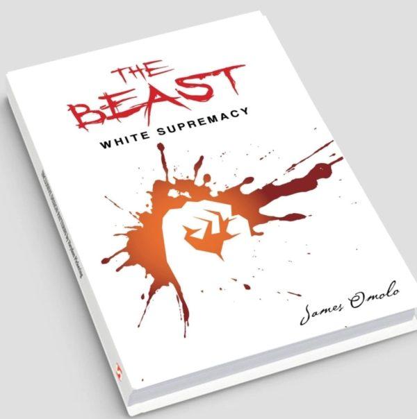 "Okładka książki ""The Beast – white supremacy"" autoestwa Jamesa Omolo."