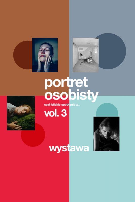 """Plakat wystawy """"Portret osobisty vol.3"""". Na plakacie 3 zdjęcia przedstawiające portrety młodych ludzi i jedno zdjęcie sali, gdzie stoi drabina."""