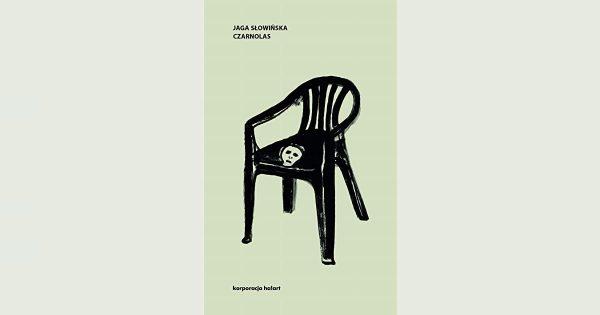 Okładka książki Jagi Słowińskiej zatytułowanej Czarnolas. Na okładce rysunek krzesła ogrodowego, na którym narysowana jest twarz ludzka.